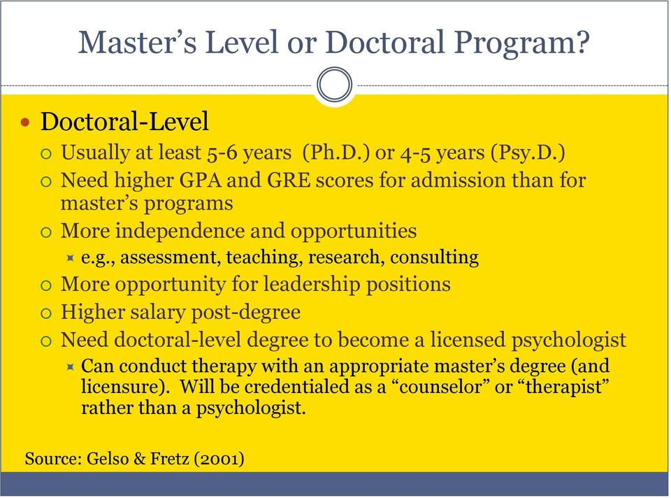to become a licensed psychologist Can conduct therapy with an appropriate master s degree (and licensure).