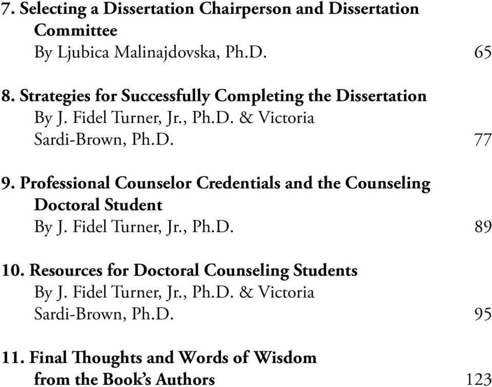 Professional Counselor Credentials and the Counseling Doctoral Student By J. Fidel Turner, Jr., Ph.D. 89 10.