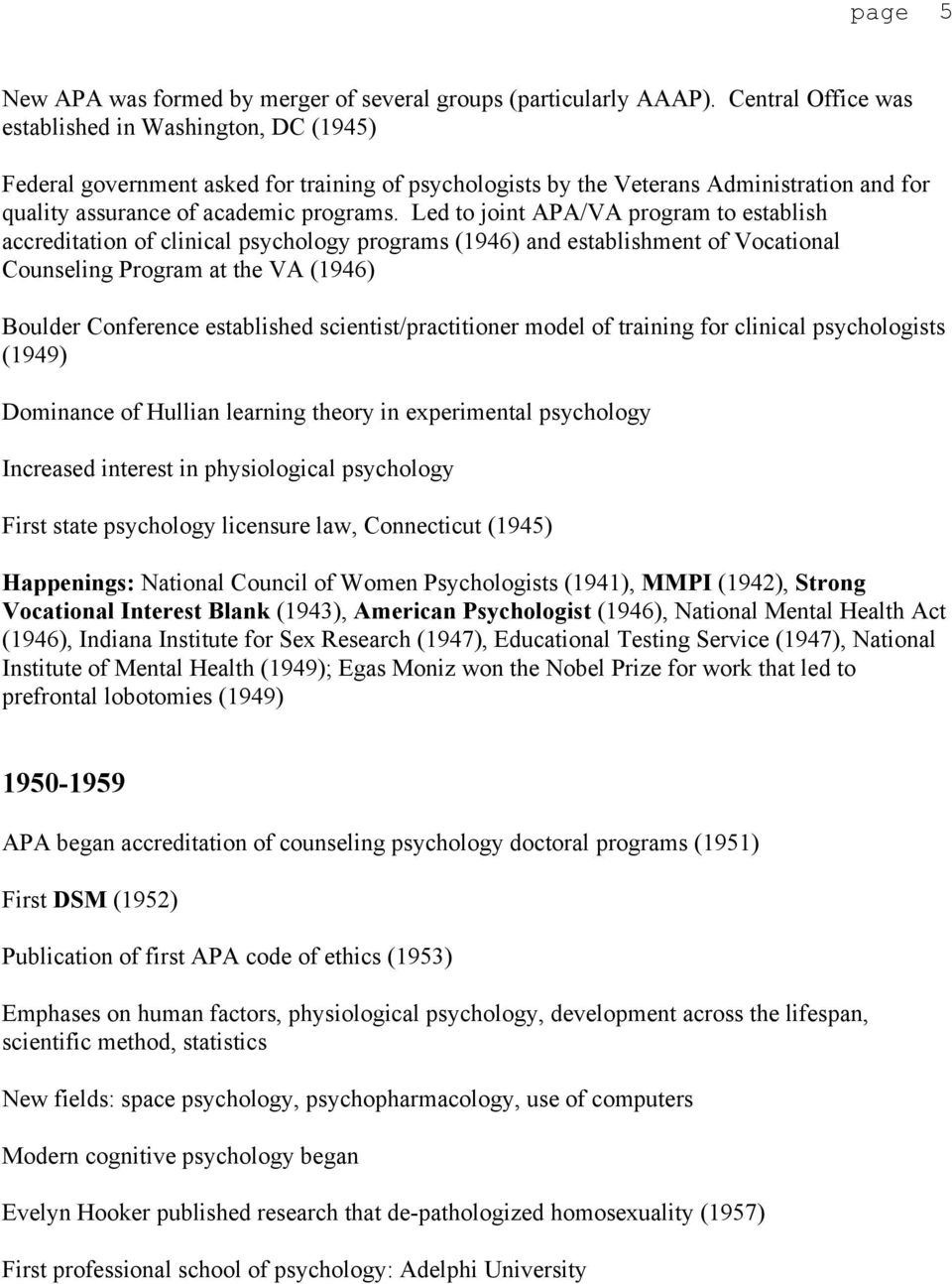 Led to joint APA/VA program to establish accreditation of clinical psychology programs (1946) and establishment of Vocational Counseling Program at the VA (1946) Boulder Conference established