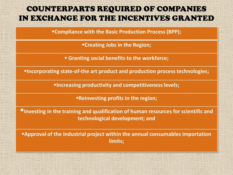 Increasing productivity and competitiveness levels; Reinvesting profits in the region; Investing in the training and qualification of human