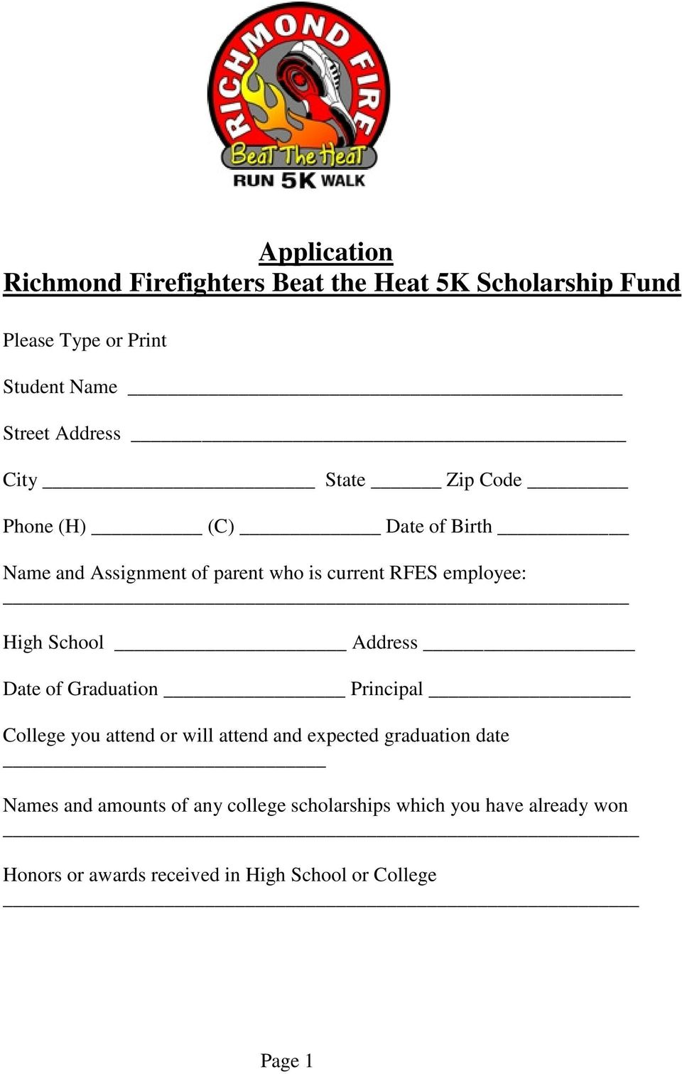 School Address Date of Graduation Principal College you attend or will attend and expected graduation date Names and