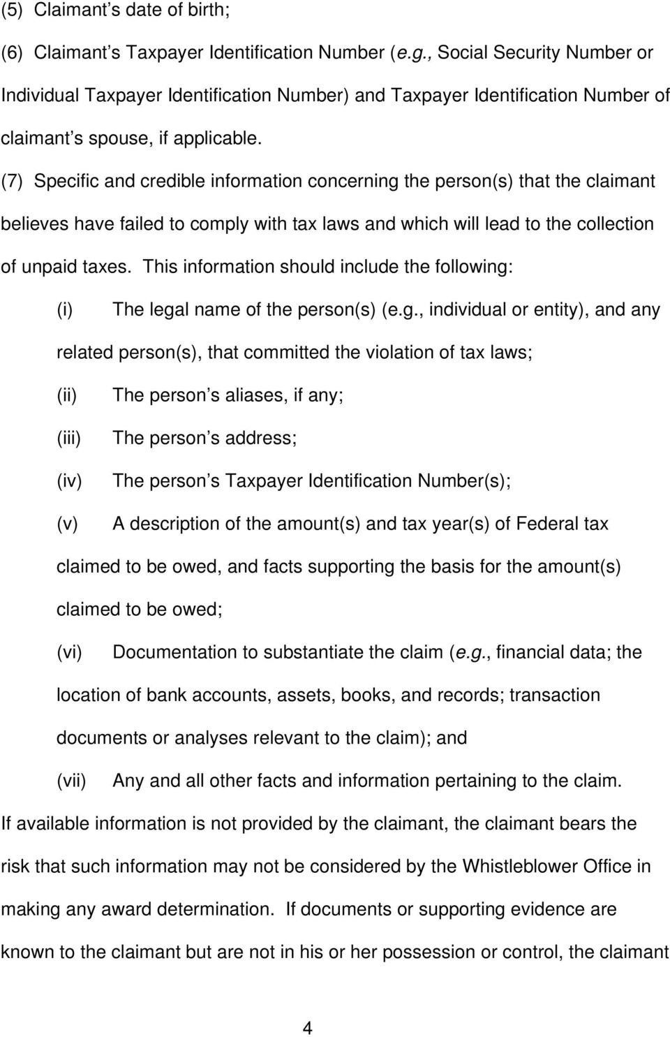 (7) Specific and credible information concerning the person(s) that the claimant believes have failed to comply with tax laws and which will lead to the collection of unpaid taxes.