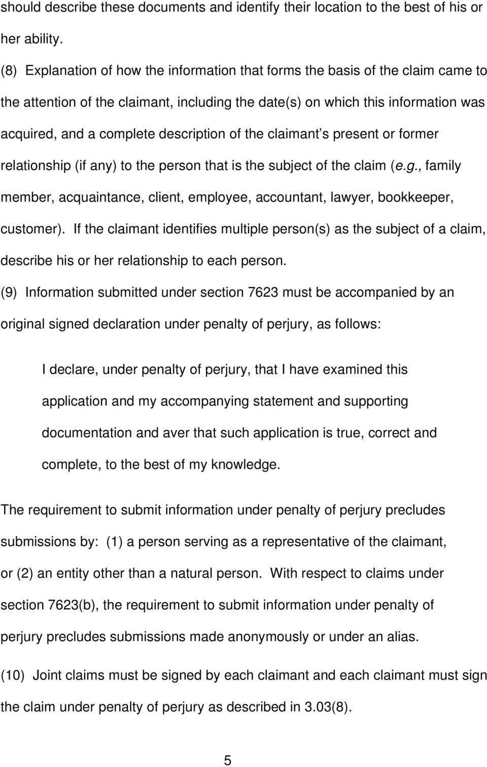 description of the claimant s present or former relationship (if any) to the person that is the subject of the claim (e.g.