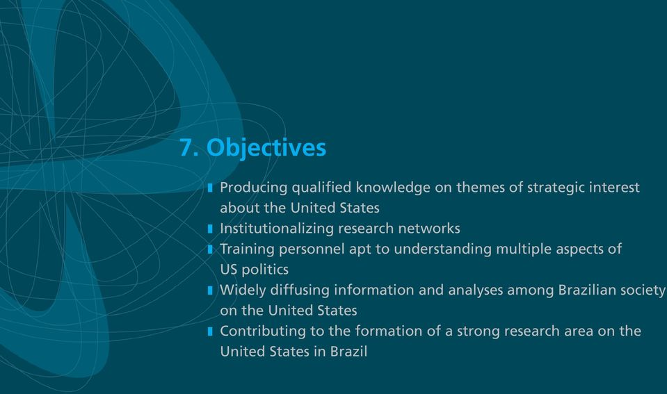 aspects of US politics z Widely diffusing information and analyses among Brazilian society on the