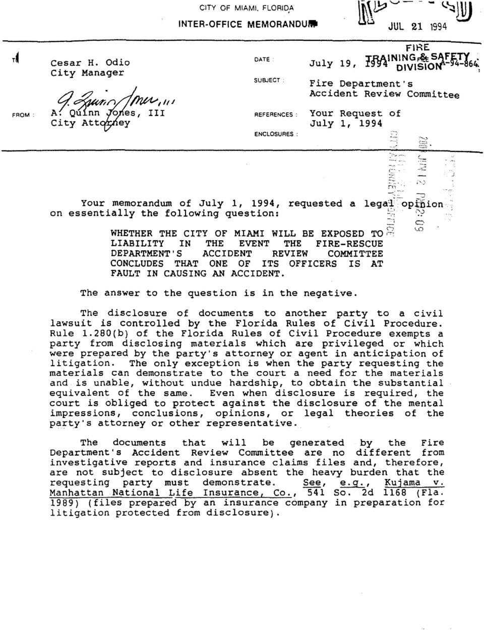 n ~ i~ Your memorandum of July 1, 1994, requested a lega3-oplbion, on essentially the following question : _ WHETHER THE CITY OF MIAMI WILL BE EXPOSED TO LIABILITY IN THE EVENT THE FIRE-RESCUE