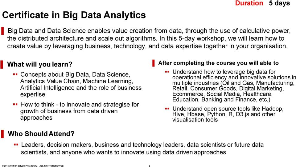Concepts about Big Data, Data Science, Analytics Value Chain, Machine Learning, Artificial Intelligence and the role of business expertise How to think - to innovate and strategise for growth of