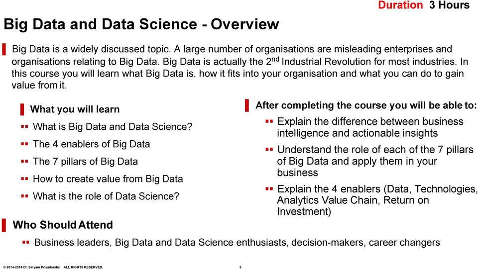 What you will learn What is Big Data and Data Science? The 4 enablers of Big Data The 7 pillars of Big Data How to create value from Big Data What is the role of Data Science?