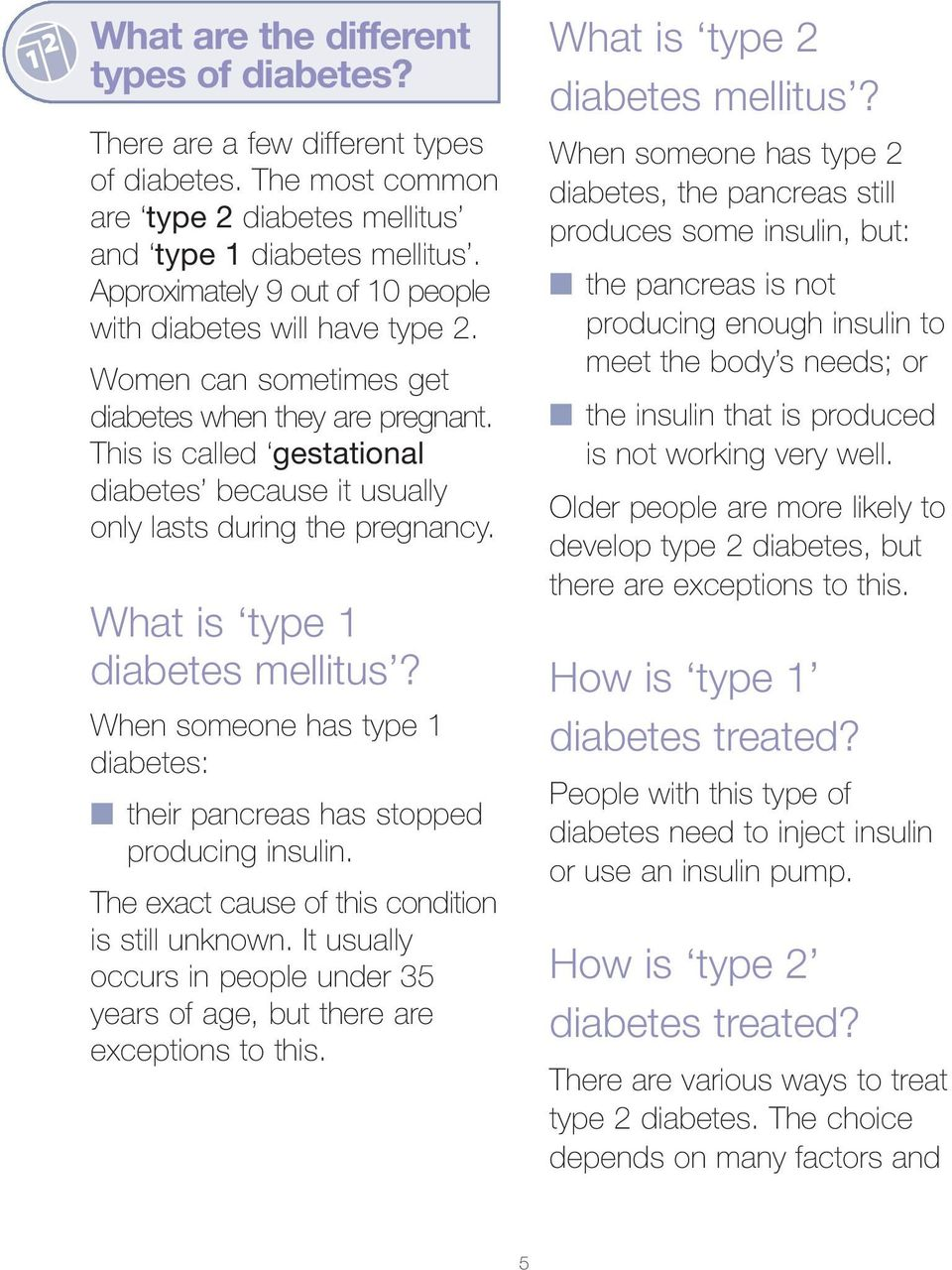 This is called gestational diabetes because it usually only lasts during the pregnancy. What is type 1 diabetes mellitus?
