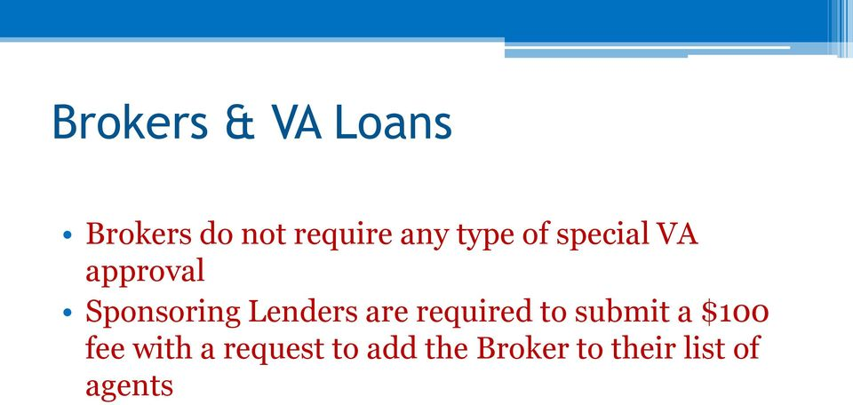 Lenders are required to submit a $100 fee