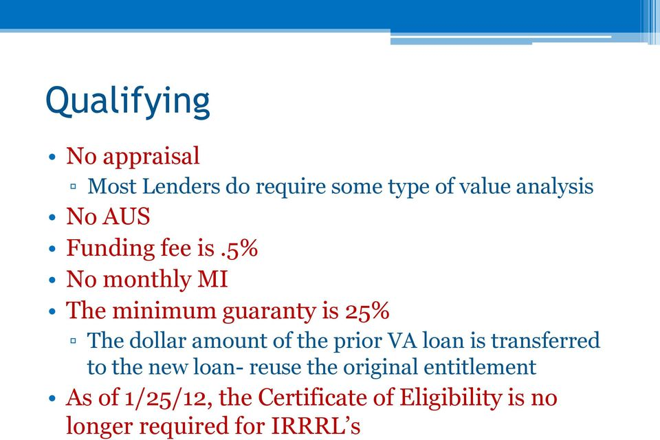 5% No monthly MI The minimum guaranty is 25% The dollar amount of the prior VA