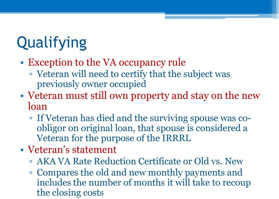 original loan, that spouse is considered a Veteran for the purpose of the IRRRL Veteran s statement AKA VA Rate Reduction