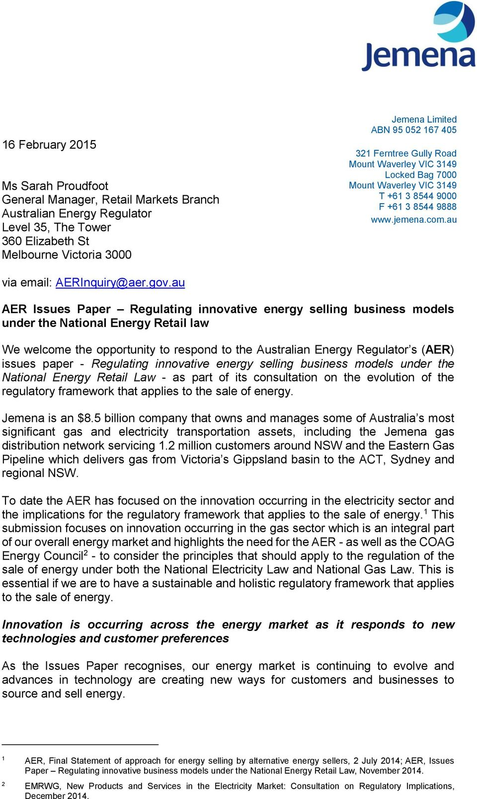au AER Issues Paper Regulating innovative energy selling business models under the National Energy Retail law We welcome the opportunity to respond to the Australian Energy Regulator s (AER) issues