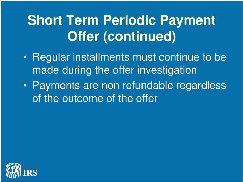 during the offer investigation Payments are non
