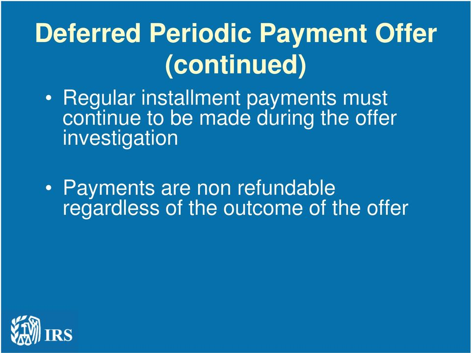 the offer investigation Payments are non refundable