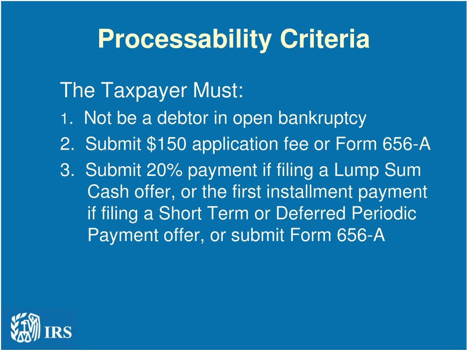 Submit 20% payment if filing a Lump Sum 3.