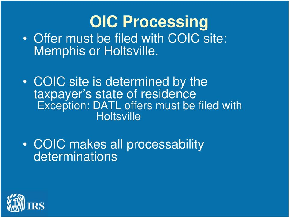 COIC site is determined by the taxpayer s state of