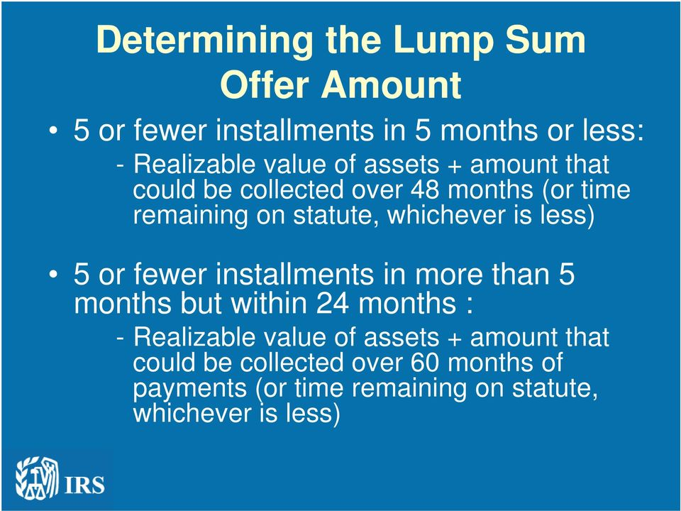 5 or fewer installments in more than 5 months but within 24 months : - Realizable value of assets +