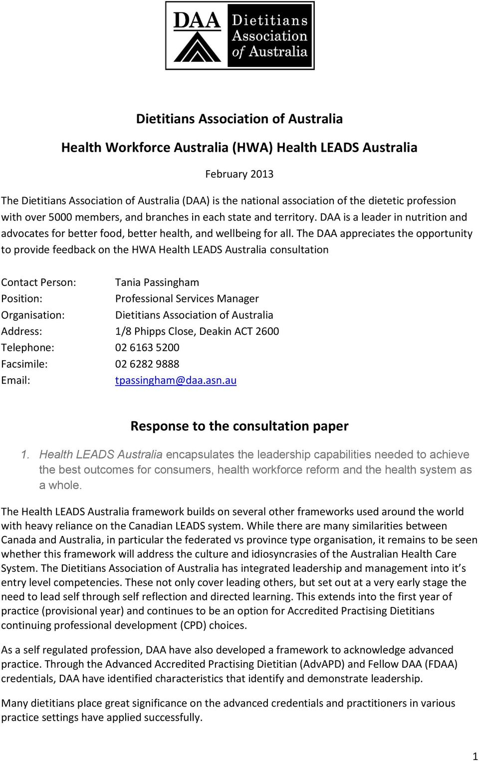The DAA appreciates the opportunity to provide feedback on the HWA Health LEADS Australia consultation Contact Person: Tania Passingham Position: Professional Services Manager Organisation: