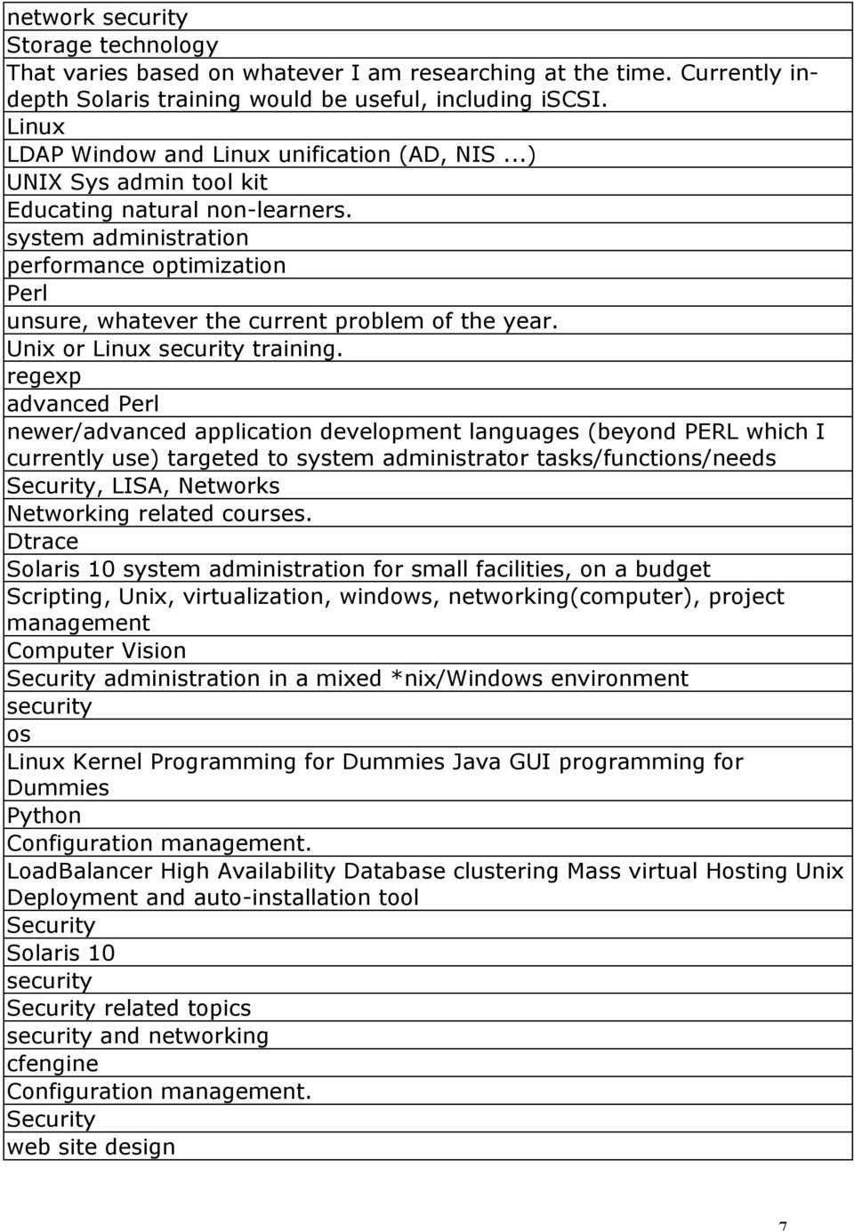 system administration performance optimization Perl unsure, whatever the current problem of the year. Unix or Linux training.
