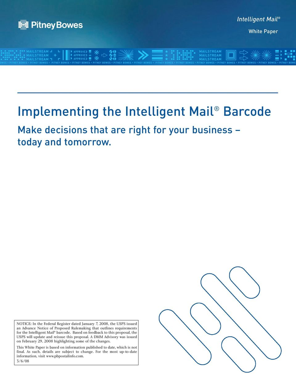 Intelligent Mail barcode. Based on feedback to this proposal, the USPS will update and reissue this proposal.