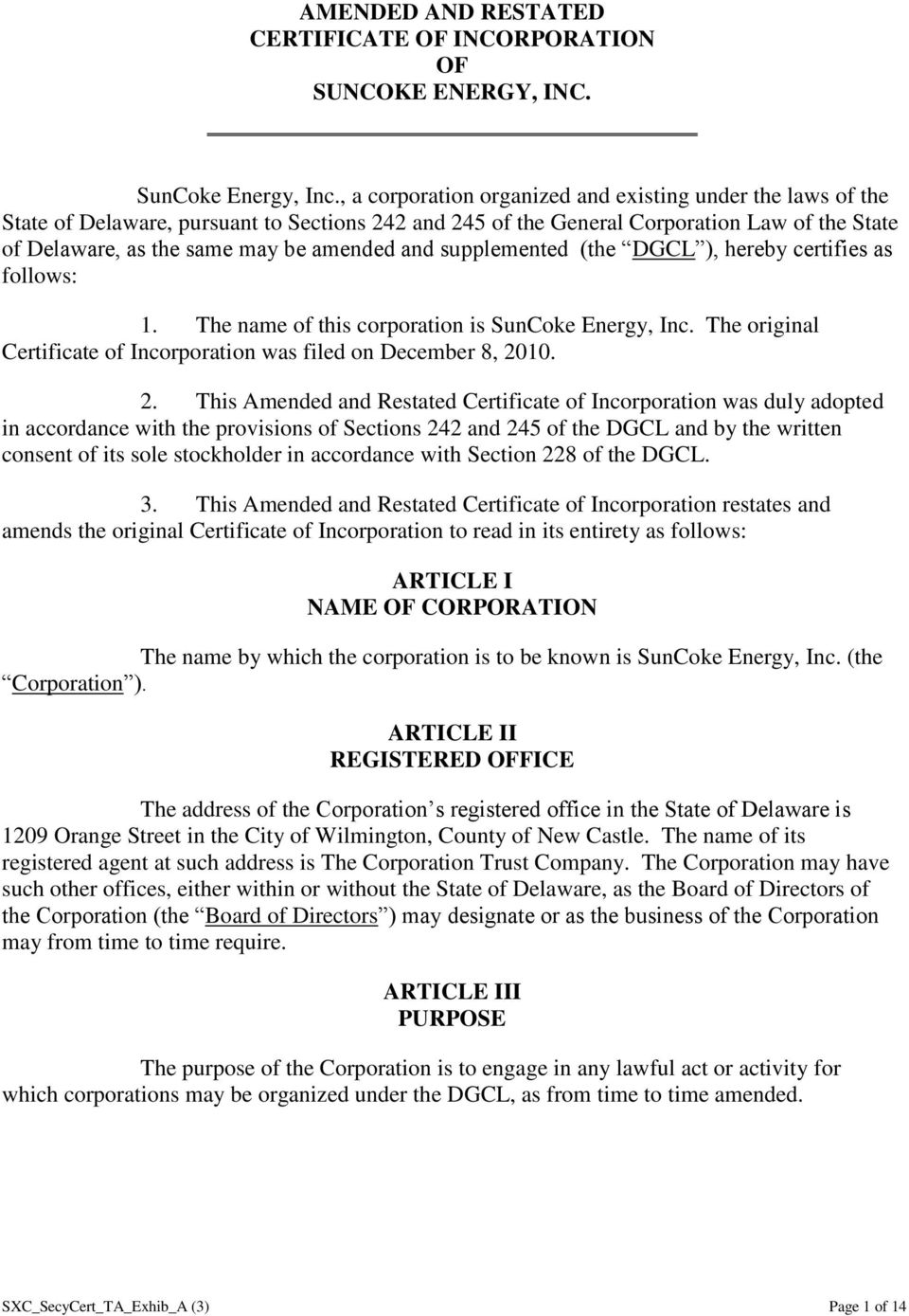 and supplemented (the DGCL ), hereby certifies as follows: 1. The name of this corporation is SunCoke Energy, Inc. The original Certificate of Incorporation was filed on December 8, 20