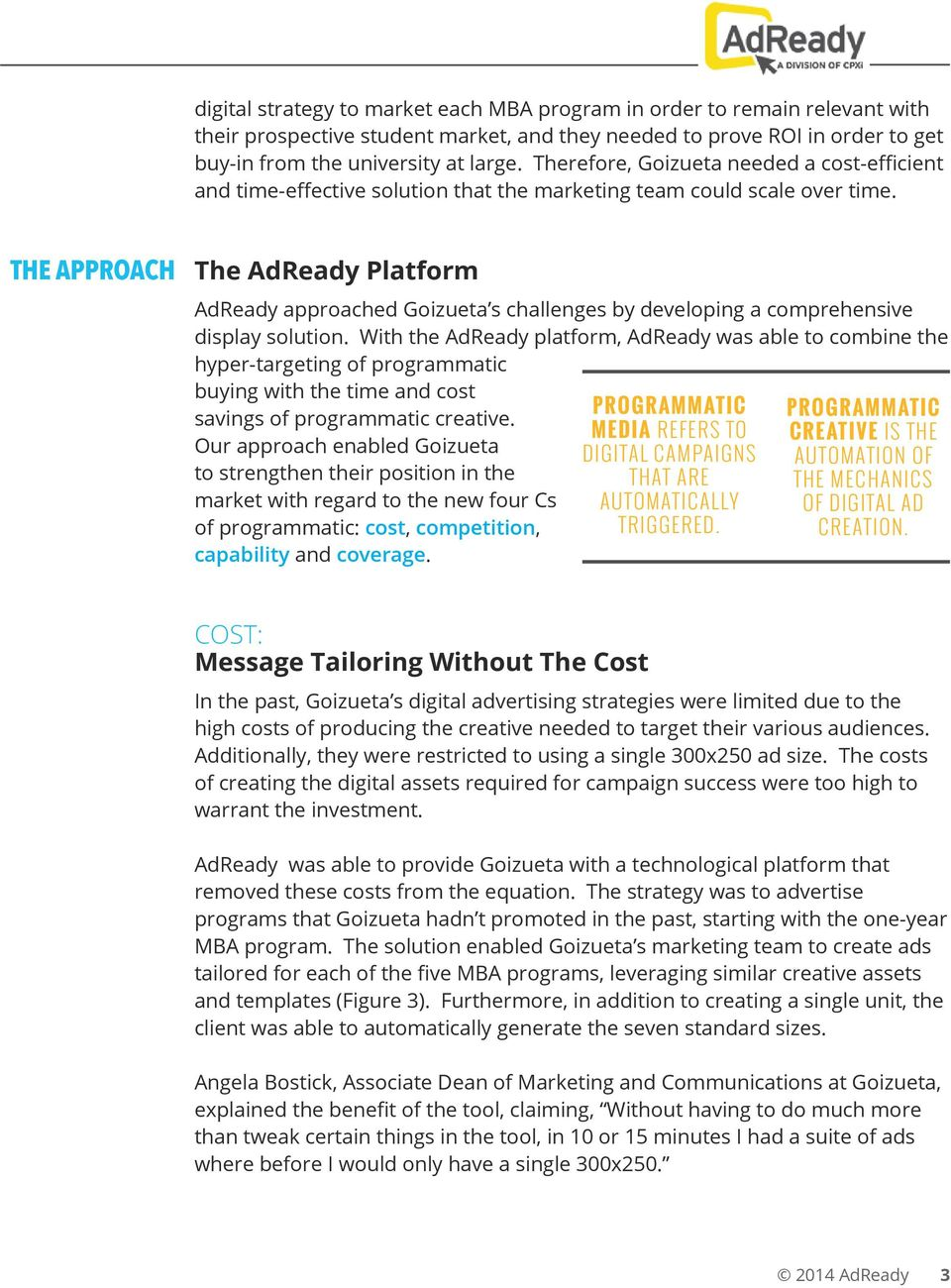 THE APPROACH The AdReady Platform AdReady approached Goizueta s challenges by developing a comprehensive display solution.