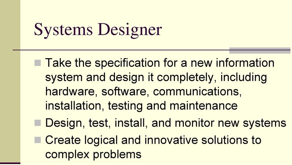 installation, testing and maintenance Design, test, install, and