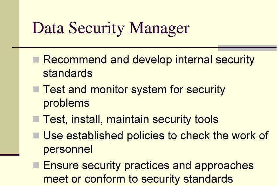 security tools Use established policies to check the work of personnel