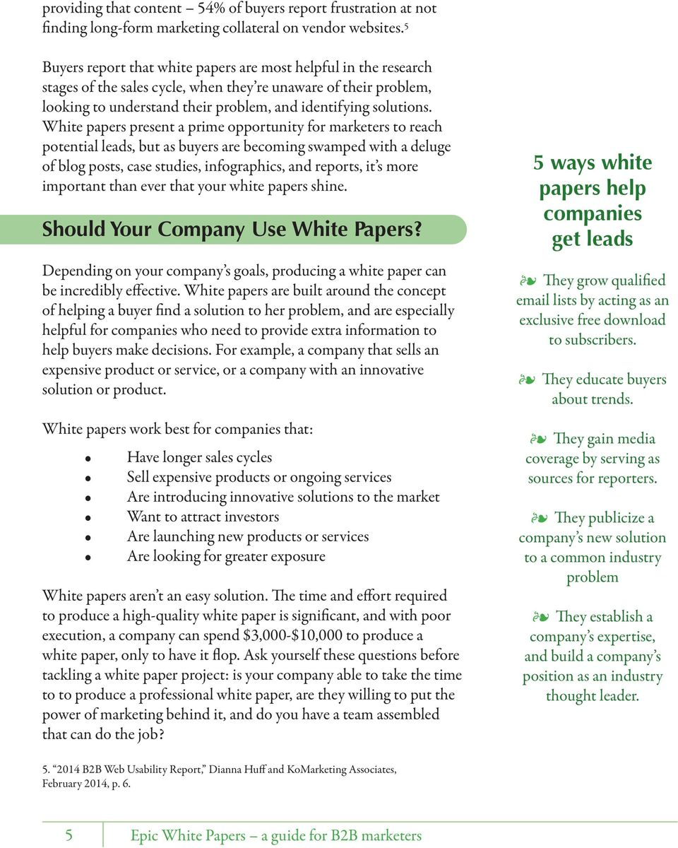 White papers present a prime opportunity for marketers to reach potential leads, but as buyers are becoming swamped with a deluge of blog posts, case studies, infographics, and reports, it s more
