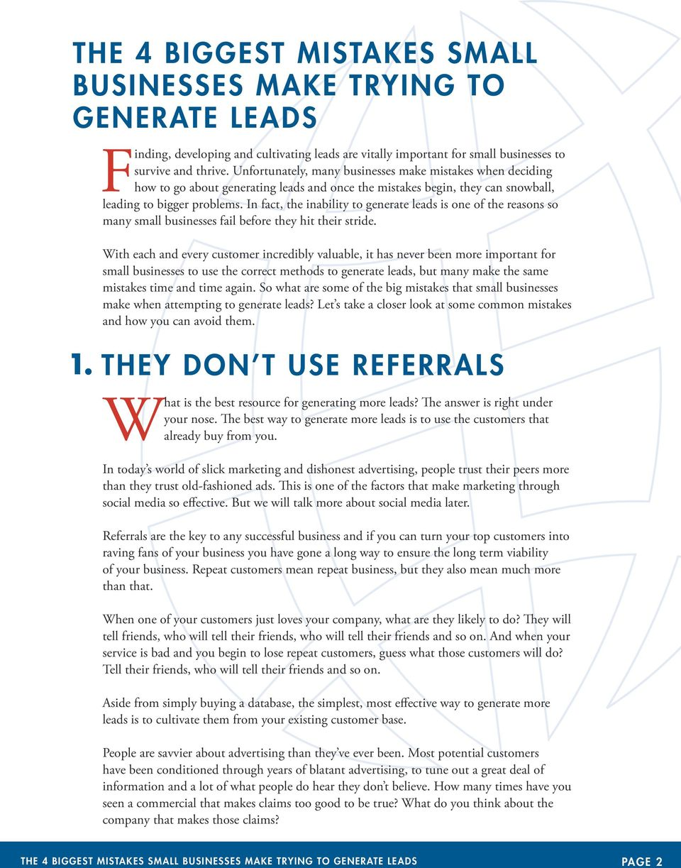 In fact, the inability to generate leads is one of the reasons so many small businesses fail before they hit their stride.