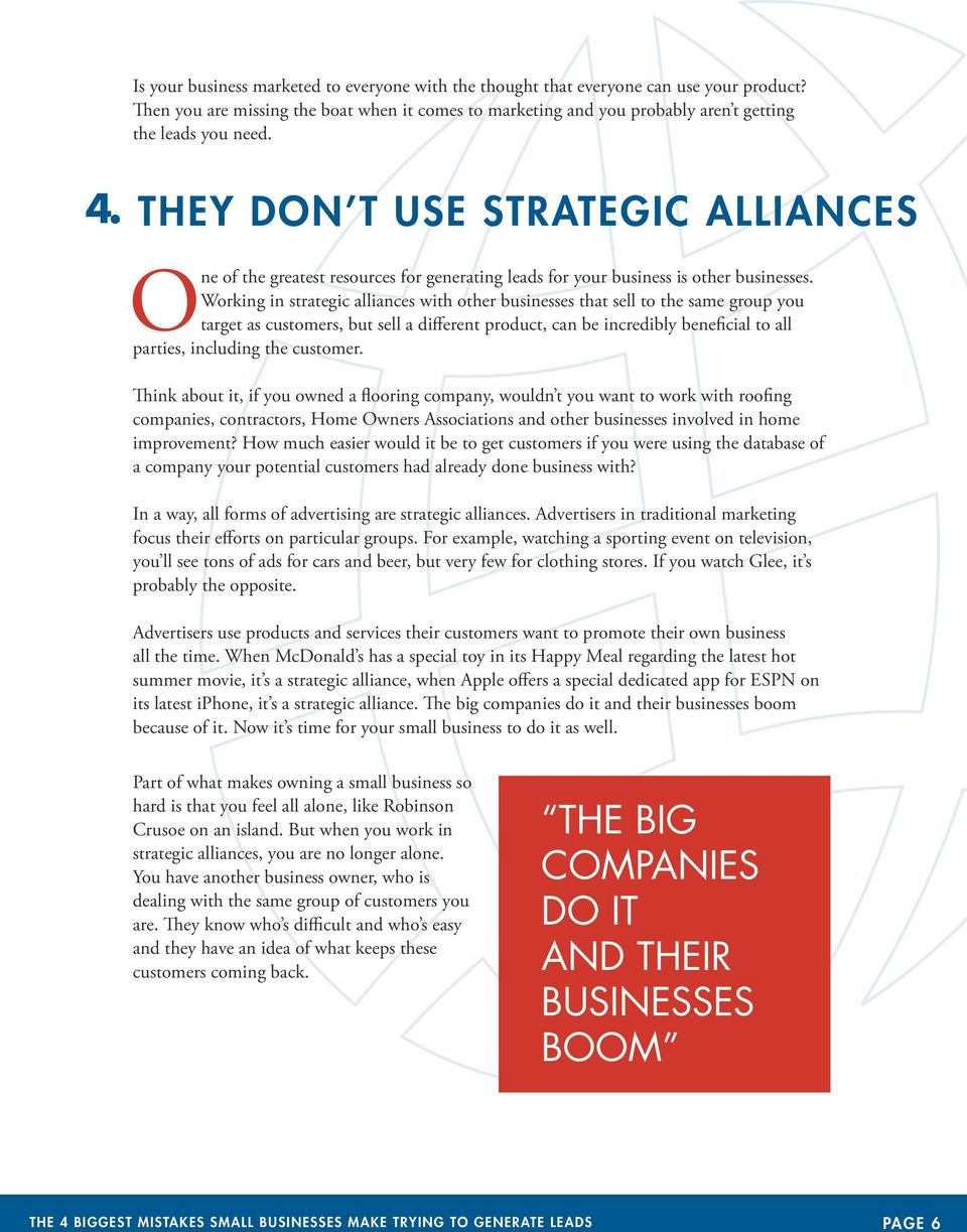 Working in strategic alliances with other businesses that sell to the same group you target as customers, but sell a different product, can be incredibly beneficial to all parties, including the