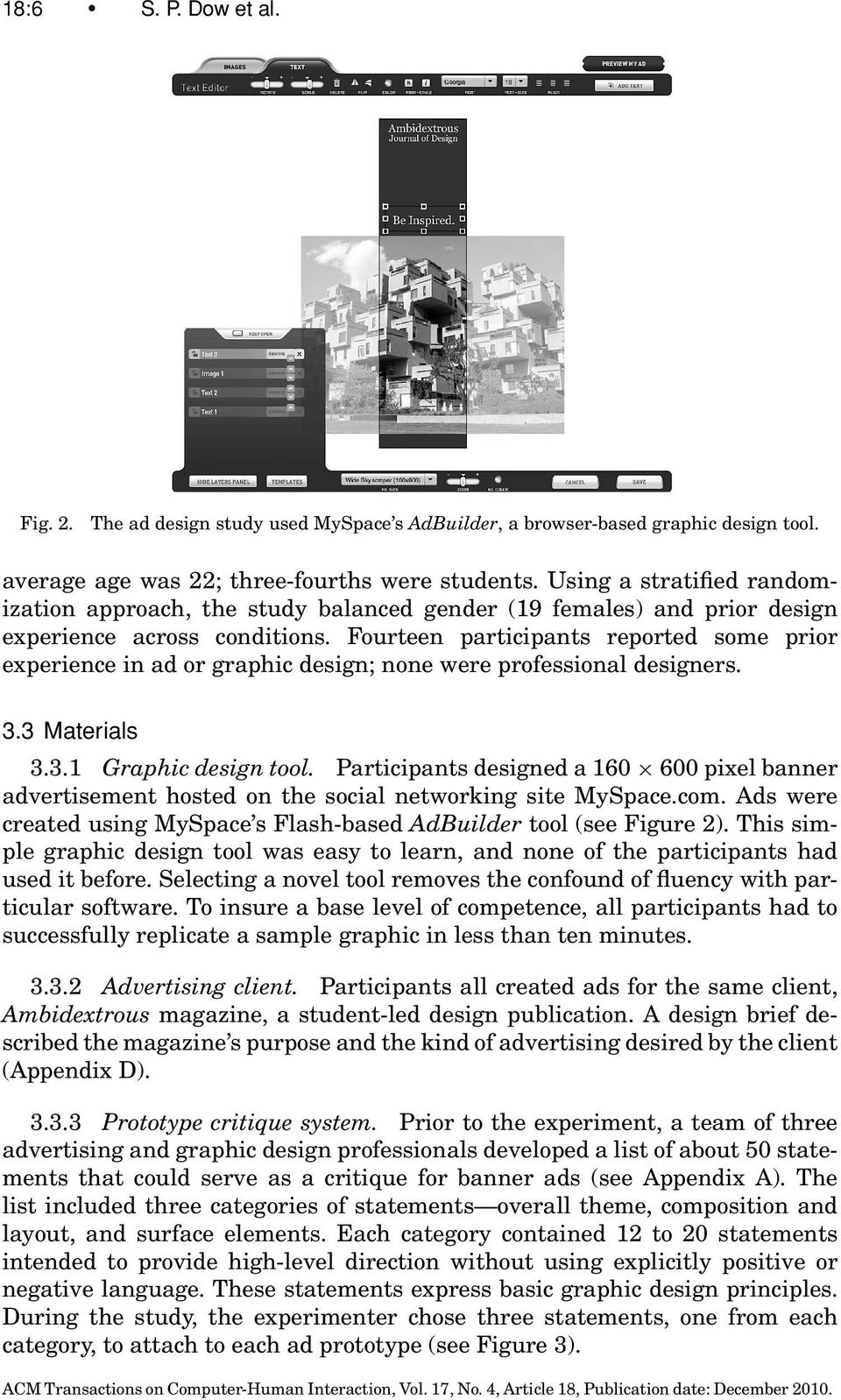 Fourteen participants reported some prior experience in ad or graphic design; none were professional designers. 3.3 Materials 3.3.1 Graphic design tool.