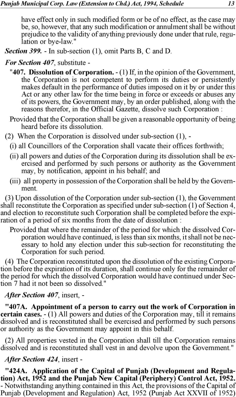 "of anything previously done under that rule, regulation or bye-law."" Section 399. - In sub-section (1), omit Parts B, C and D. For Section 407, substitute - ""407. Dissolution of Corporation."