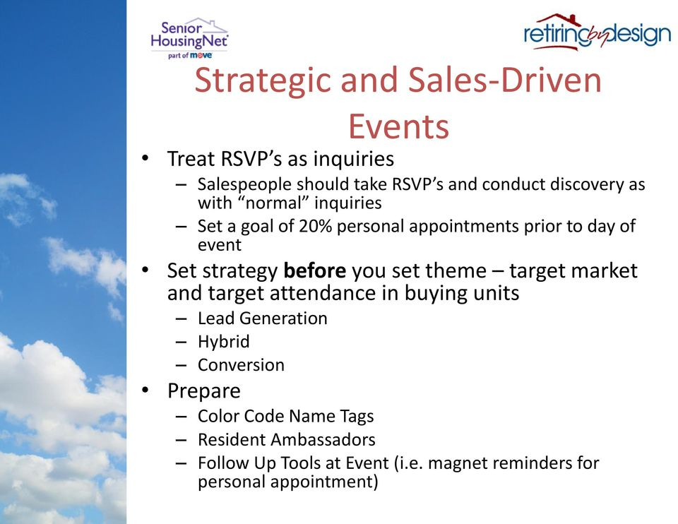before you set theme target market and target attendance in buying units Lead Generation Hybrid Conversion