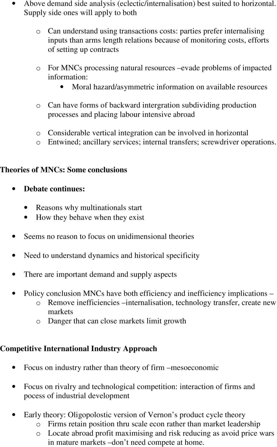 contracts o For MNCs processing natural resources evade problems of impacted information: Moral hazard/asymmetric information on available resources o Can have forms of backward intergration