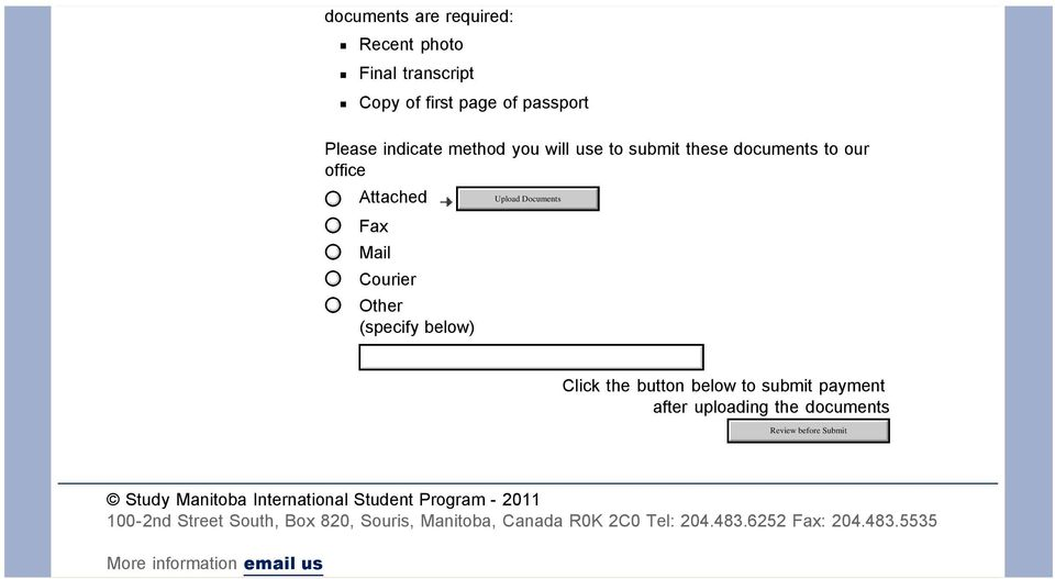 below to submit payment after uploading the documents Study Manitoba International Student Program - 2011 100-2nd