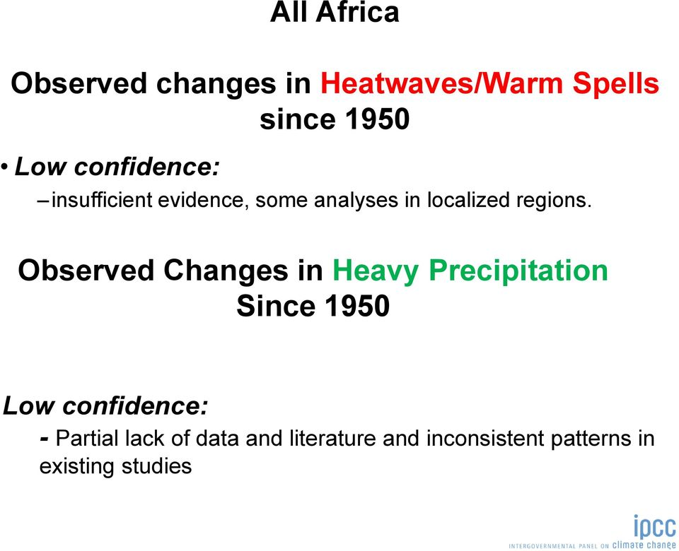 Observed Changes in Heavy Precipitation Since 1950 Low confidence: -