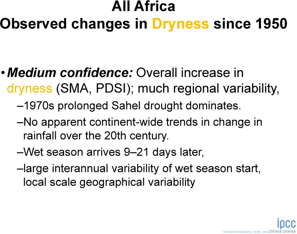 No apparent continent-wide trends in change in rainfall over the 20th century.