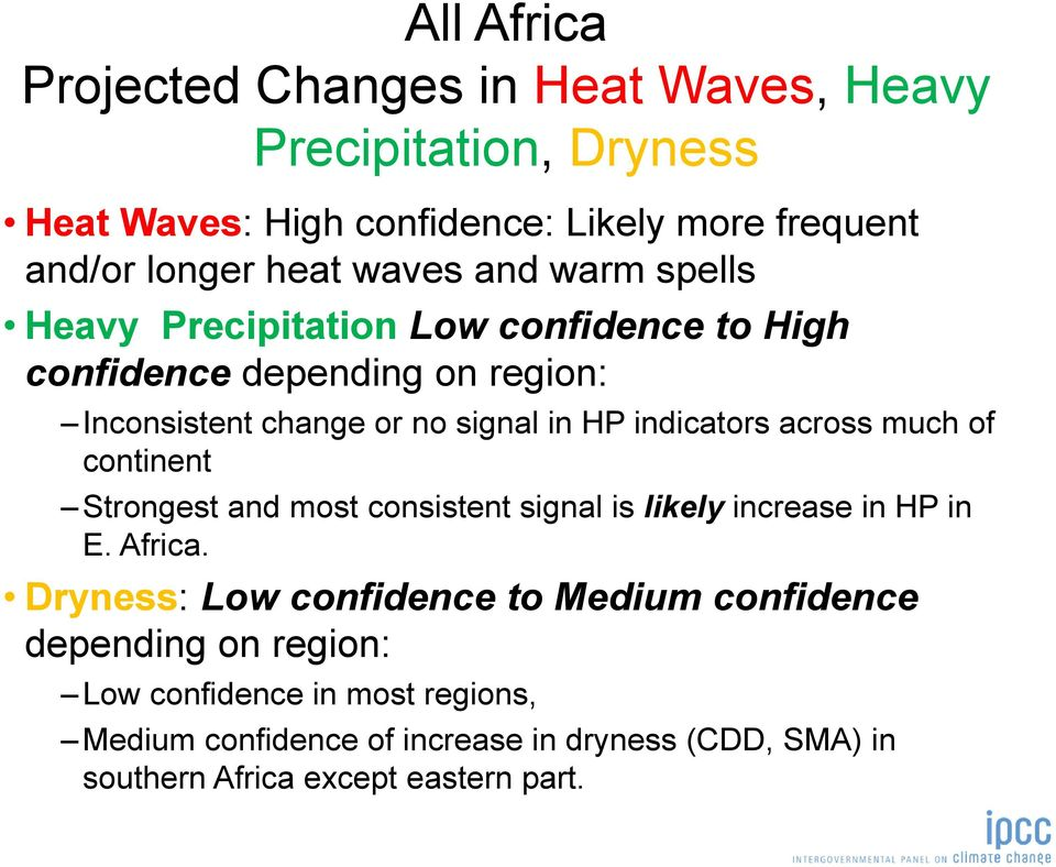 indicators across much of continent Strongest and most consistent signal is likely increase in HP in E. Africa.