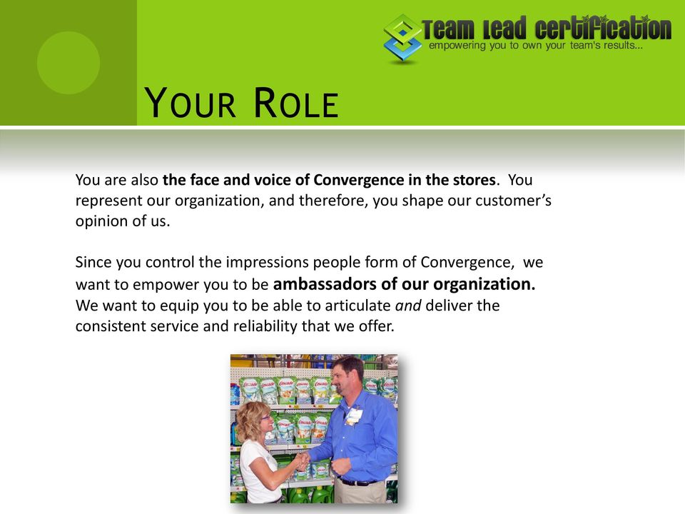 Since you control the impressions people form of Convergence, we want to empower you to be