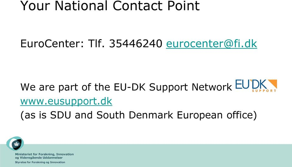 dk We are part of the EU-DK Support Network