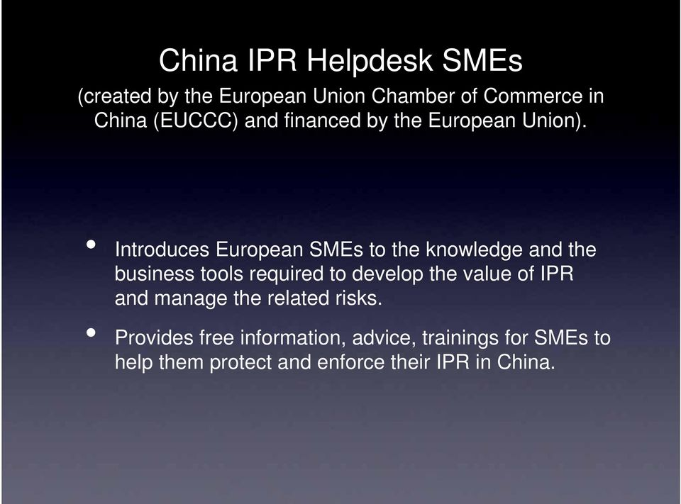 Introduces European SMEs to the knowledge and the business tools required to develop the
