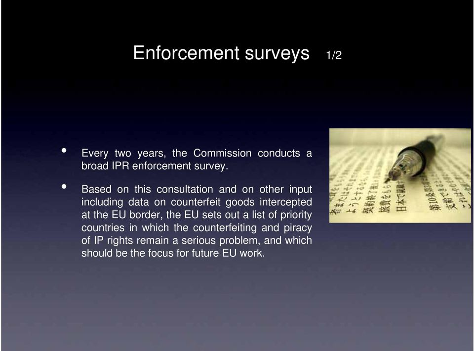 at the EU border, the EU sets out a list of priority countries in which the counterfeiting and