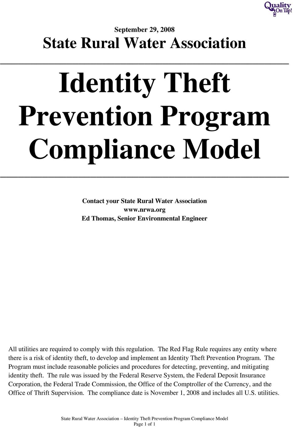The Red Flag Rule requires any entity where there is a risk of identity theft, to develop and implement an Identity Theft Prevention Program.