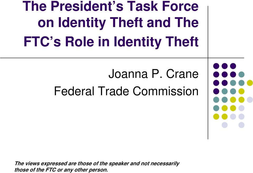 Crane Federal Trade Commission The views expressed are