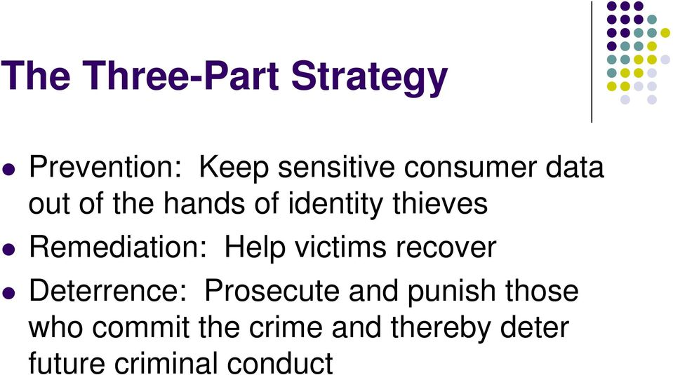 victims recover Deterrence: Prosecute and punish those who