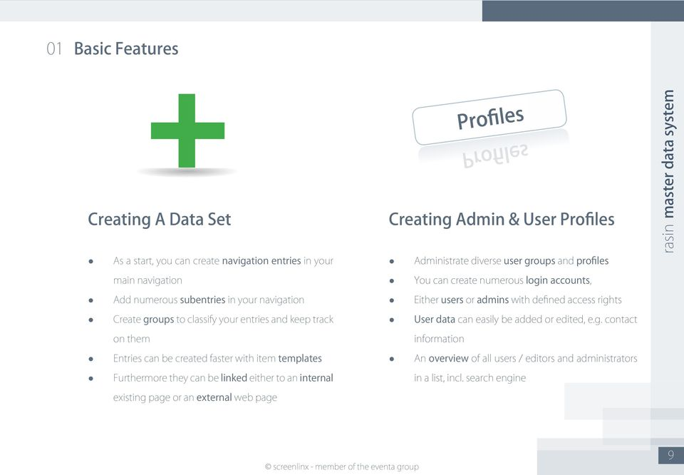 external web page Creating Admin & User Profiles Administrate diverse user groups and profiles You can create numerous login accounts, Either users or admins with
