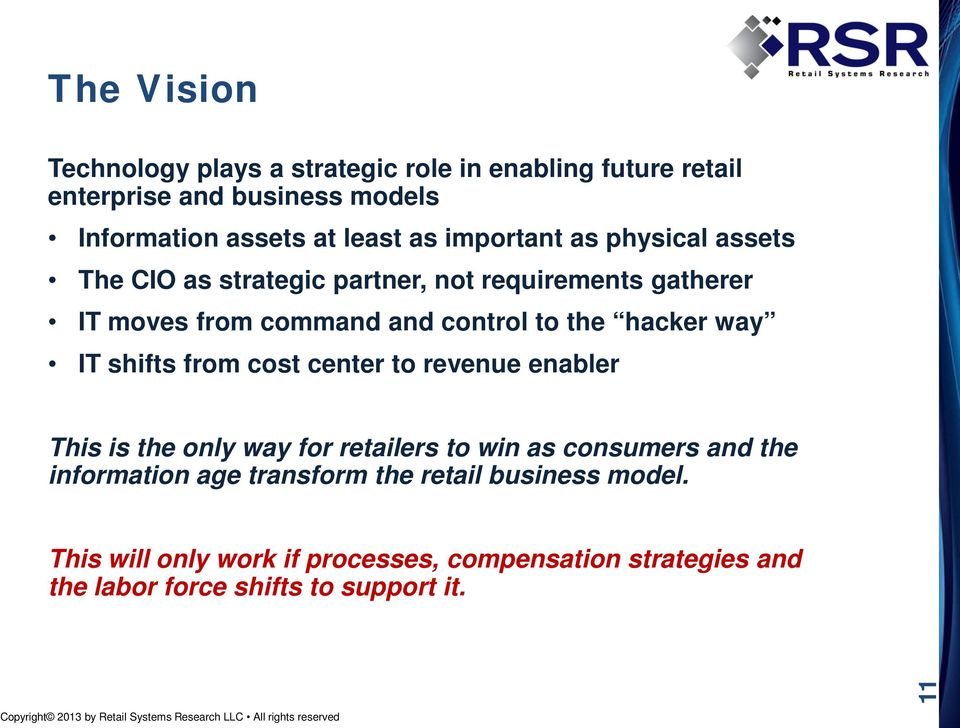 center to revenue enabler This is the only way for retailers to win as consumers and the information age transform the retail business model.