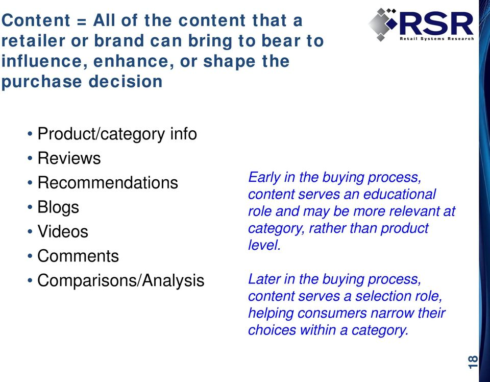 buying process, content serves an educational role and may be more relevant at category, rather than product level.