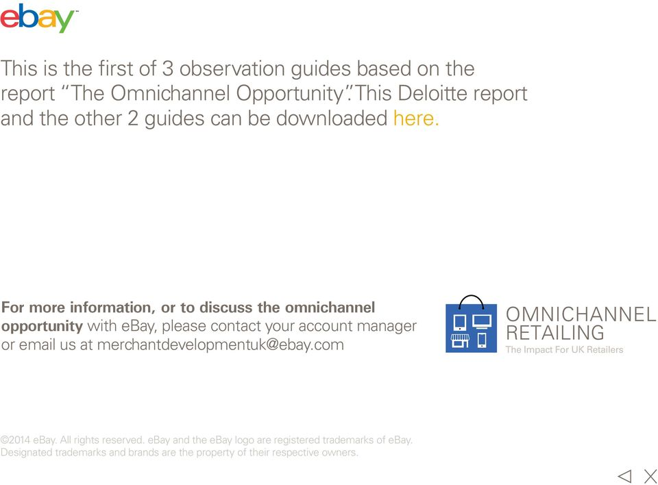 For more information, or to discuss the omnichannel opportunity with ebay, please contact your account manager or email